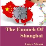 The Eunuch Of Shanghai by Lance Mason